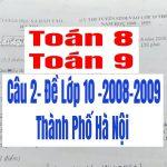 Bài 2 – Giải Bài Toán Bằng Cách Lập Phương Trình – Đề thi lớp 10 – 2008 – 2009