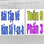 Bài Tập Về Hàm Số Y=Ax+B Lớp 9 – Tiết 3