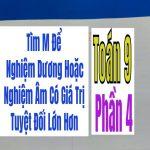 TÌM m ĐỂ PHƯƠNG TRÌNH CÓ NGHIỆM THỎA MÃN – Phần 4