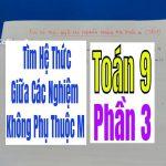 TÌM HỆ THỨC GIỮA CÁC NGHIỆM KHÔNG PHỤ THUỘC m – PHẦN 3