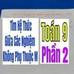 TÌM HỆ THỨC GIỮA CÁC NGHIỆM KHÔNG PHỤ THUỘC m – PHẦN 2