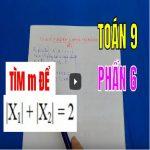 TÌM m ĐỂ PHƯƠNG TRÌNH CÓ NGHIỆM THỎA MÃN – Phần 6