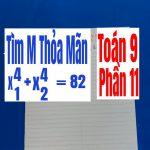 Tìm m để phương trình bậc 2 có nghiệm thỏa mãn điều kiện cho trước