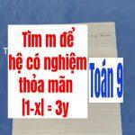 Bài tập về hệ phương trinh – tìm m để hệ có nghiệm thỏa mãn |1-x| = 3y