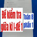 Đề kiểm tra giữa kì I toán 8-đề 1(phần 1)