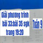 Giải phương trình- bài 33;bài 35 sgk trang 19;20