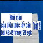 Khử mẫu của biểu thức lấy căn- bài 48;49 trang 29 sgk