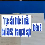 Trục căn thức ở mẫu- bài 50;52 trang 30 sgk